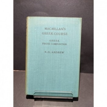 MacMillan's Greek Course: Greek Prose Composition Book by Andrew, S O