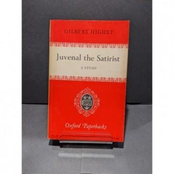 Juvenal the Satirist: A study Book by Highet, Gilbert