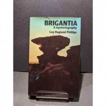 Brigantia: A Mysteriography Book by Phillips, Guy Ragland