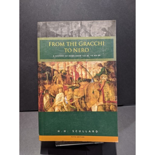 From the Gracchi to Nero: A History of Rome from 133BC to AD68 Book by Scullard, H H
