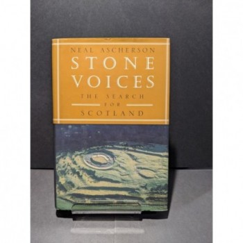 Stone Voices: The Search for Scotland Book by Ascherson, Neal