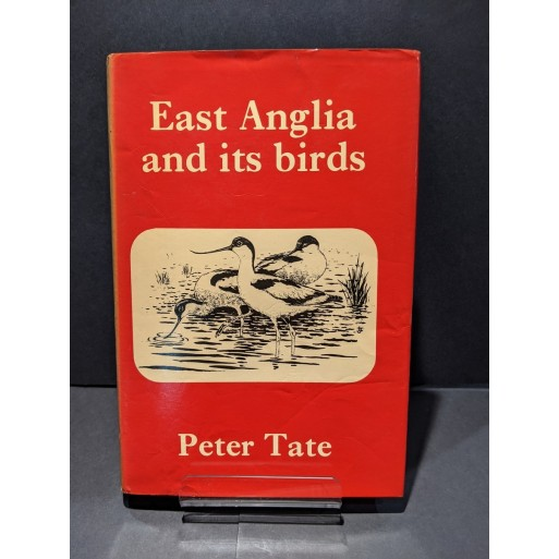 East Anglia and its birds Book by Tate, Peter