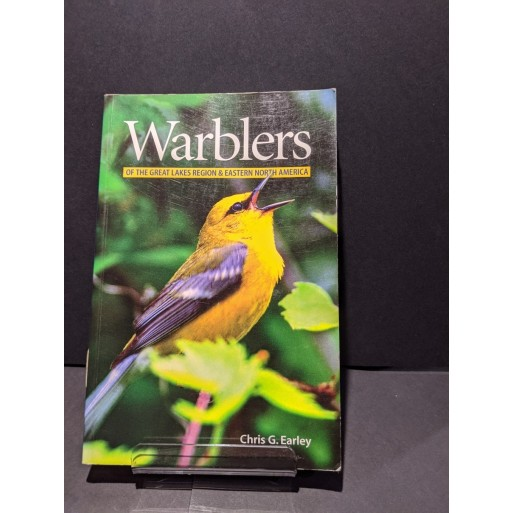 Warblers of the Great Lakes Region and Eastern North America Book by Earley, Chris G