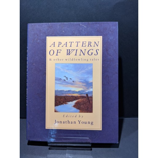 A Pattern of Wings and other wild fowling tales Book by Young, Jonathan (ed)