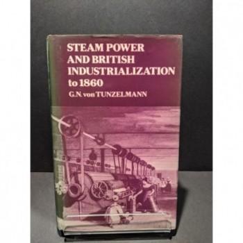 Steam Power & British Industrialization to 1860 Book by von Tunzelmann, G N
