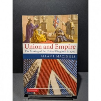 Union and Empire: The Making of the United Kingdom in 1707 Book by MacInnes, Allan I