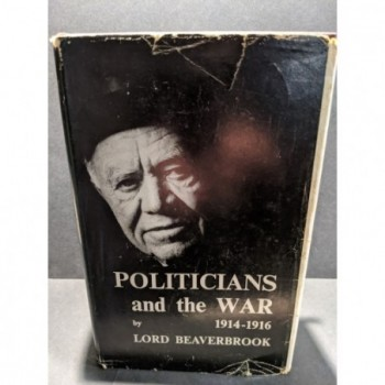 Politicians and the War 1914-1916 Book by Lord Beaverbrook