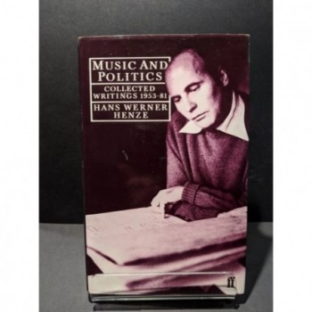 Music and Politics: Collected Writings 1953-81 Book by Heinze, Hans Werner (Peter Labanyi trans)
