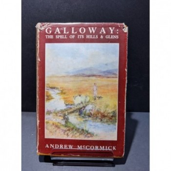 Galloway: The Spell of its Hills and Glens Book by McCormick, Andrew
