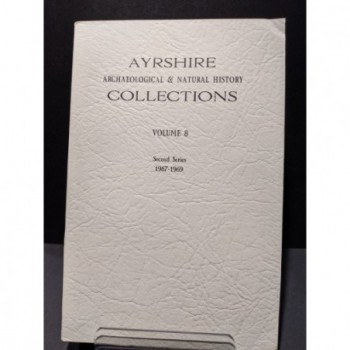 Ayrshire Archaeological & Natural History Collections Vol. 8 Second Series 1967-1969 Book by Various