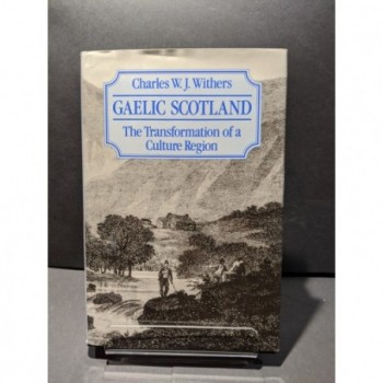 Gaelic Scotland: The Transformation of a Culture Region Book by Withers, Charles W J