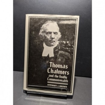 Thomas Chalmers and the Godly Commonwealth Book by Brown, Stewart J
