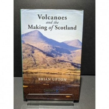 Volcanoes and the Making of Scotland Book by Upton, Brian