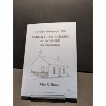 Vernacular Building in Ayrshire: An Introduction Book by Hume, John R