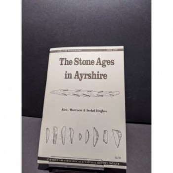 The Stone Ages in Ayrshire Book by Morrison & Hughes