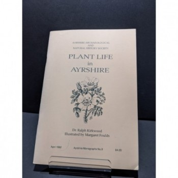 Plant Life in Ayrshire Book by Kirkwood, Dr. Ralph