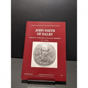 John Smith of Dalry: Geologist, Antiquarian and Natural Historian  Part 1 Book by Various