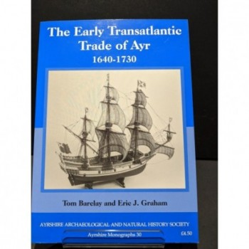 The Early Transatlantic Trade of Ayr 1640-1730 Book by Barclay & Graham