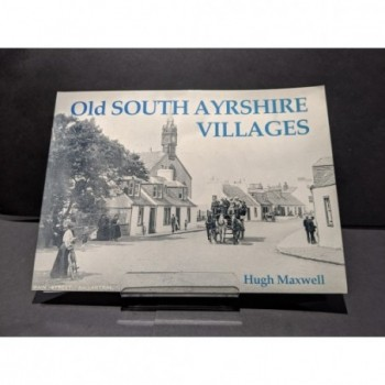 Old South Ayrshire Villages Book by Maxwell, Hugh