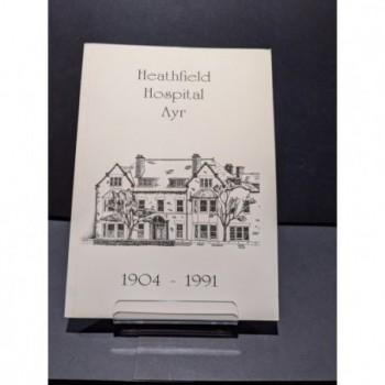 Heathfield Hospital Ayr - A Retrospective - 1904-1991 Book by Duerden & McNeill