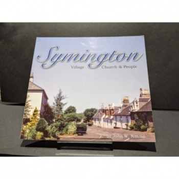 Symington - Village, Church and People Book by Nimmo, John W