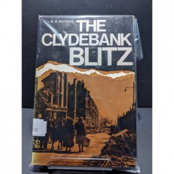 The Clydebank Blitz Book by MacPhail, I M M