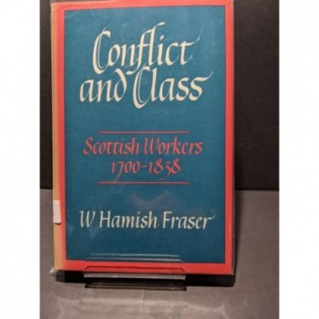 Conflict and Class: Scottish Workers 1700-1838 Book by Farser, W Hamish