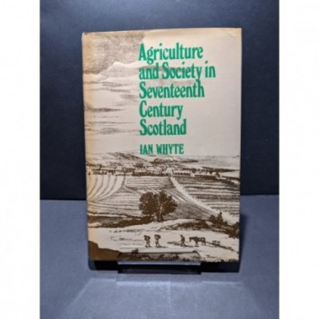 Agriculture and Society in Seventeenth Century Scotland Book by Whyte, Ian