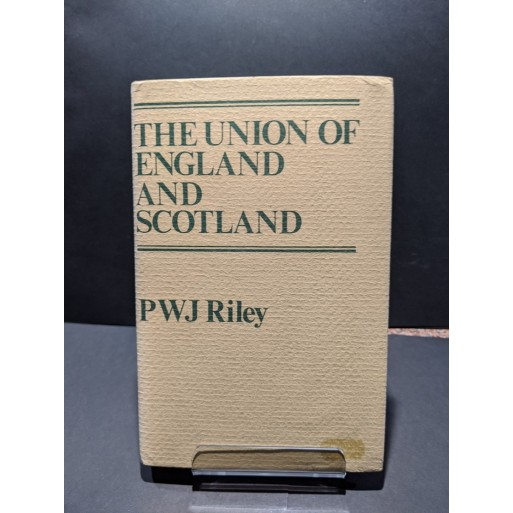 The Union of England and Scotland Book by Riley, P W J