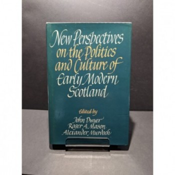New Perspectives on the Politics & Culture of Early Modern Scotland Book by Dwyer, Mason & Murdoch (eds)