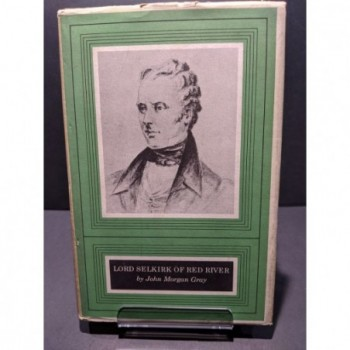Lord Selkirk of Red River Book by Gray, John Morgan
