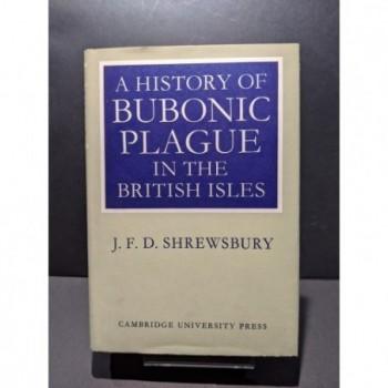 A History of Bubonic Plague in the British Isles Book by Shrewsbury, J F D