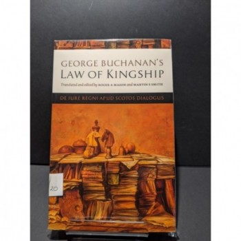 George Buchanan's Law of Kingship Book by Mason & Smith (trans & eds)