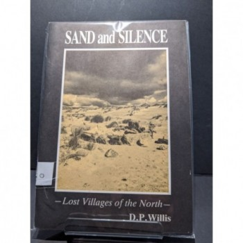 Sand and Silence: Lost Villages of the North Book by Willis, D P