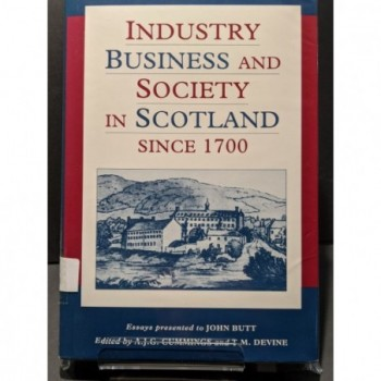 Industry, Business & Society in Scotland Book by Cummings & Devine (eds)