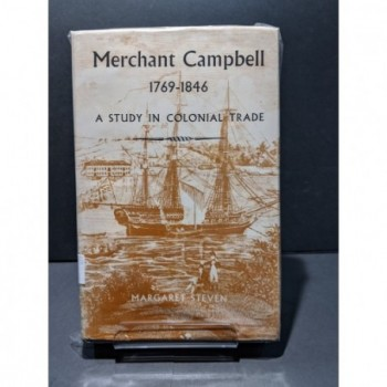 Merchant Campbell 1769-1846: A study in Colonial Trade Book by Steven, Margaret