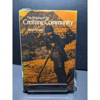 The Making of the Crofting Community Book by Hunter, James