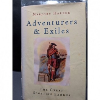 Adventurers & Exiles:The Great Scottish Exodus Book by Harper, Marjory