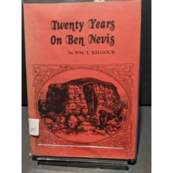 Twenty Years on Ben Nevis Book by Kilgour, Wm. T