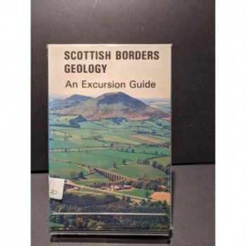 Scottish Borders Geology: The Excursion Guide Book by MAdam, Clarkson, Stone (eds)