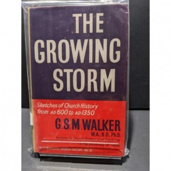The Growing Storm: Sketches of Church History from AD600 to AD1350 Book by Walker, G S M