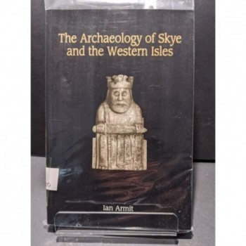 The Archaeology of Skye and the Westen Isles Book by Armit, Ian