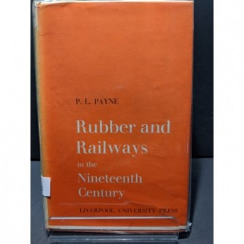 Rubber and Railways in the Nineteenth Century Book by Payne,  P L