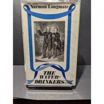 The Water-Drinkers: A History of Temperance Book by Longmate, Norman