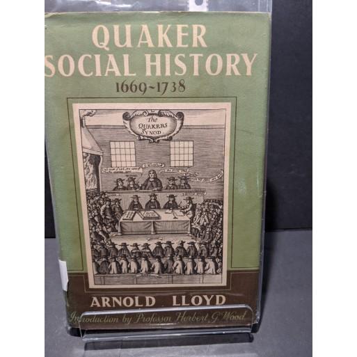 Quaker Social History 1669-1738 Book by Lloyd, Arnold