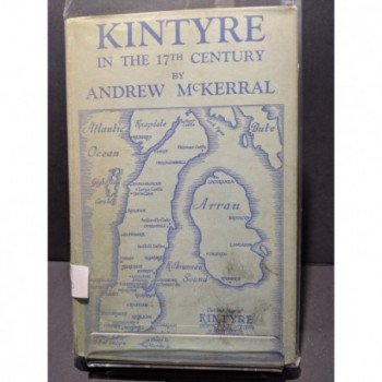 Kintyre in the 17th Century Book by McKerral, Andrew