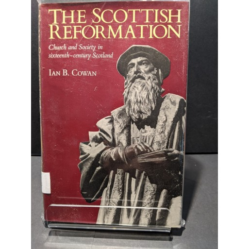 The Scottish Reformation: Church and Society in sixteen-century Scotland Book by Cowan, Ian B