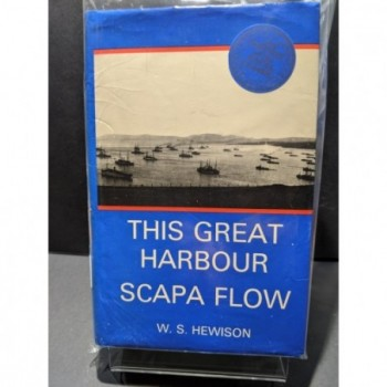 This Great Harbour - Scapa Flow Book by Hewison, W S