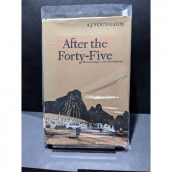 After the Forty-Five: The Economic Impact on the Scottish Highlands Book by Youngson, A J