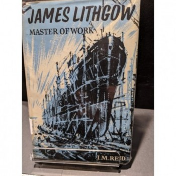 James Lithgow: Master of Work Book by Reid, J M